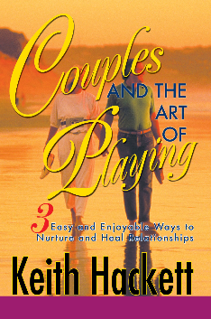 Couples and the Art of Playing, the essential  guide for creating healthy relationships.